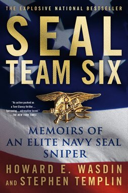 SEAL Team Six: Memoirs of an Elite Navy SEAL Sniper by Howard Wasdin and Stephen Templin