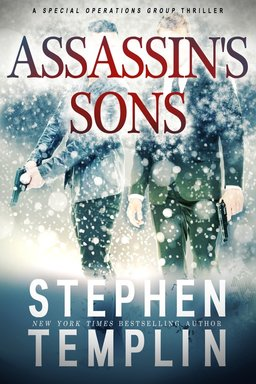 Assassin's Sons: A Special Operations Group Thriller by Stephen Templin